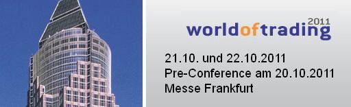 World of Trading 2011 Frankfurt – Kostenlose Eintrittskarten