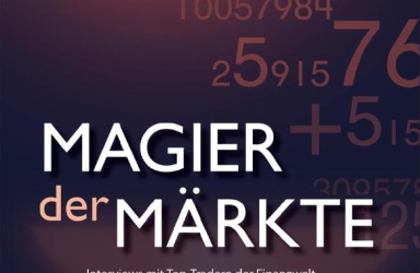 Magier der Märkte. Interviews mit Top-Tradern der Finanzwelt