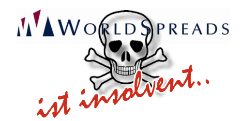 World Spreads ist insolvent und unter 'Special Administration'