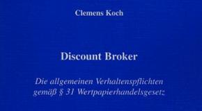 Discount Broker . Die allgemeinen Verhaltenspflichten gemäß § 31 Wertpapierhandelsgesetz