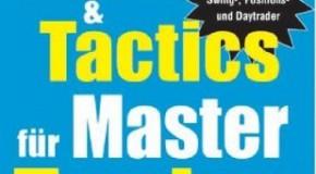 Tools & Tactics für Master Trader. Techniken für Swing-Positionen und Day Trader